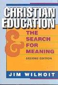 Christian Education and the Search for Meaning, 2/e, 2 S/E
