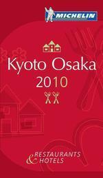 Michelin Guide 2010 Kyoto Osaka : Restaurantes & Hotels