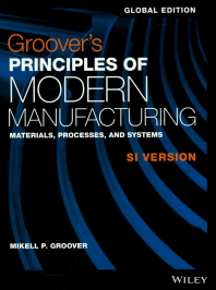 Groover's Principles of Modern Manufacturing(Global Edition)