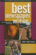 Best Newspaper Writing, 2008-2009 : American Society of Newspaper Editors Award Winners and Finalist