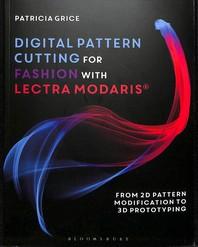 Digital Pattern Cutting for Fashion with Lectra Modaris(r)