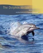 Dolphin Writer Book 1: Building Sentences and Composing Paragraphs