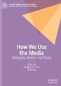 How We Use the Media