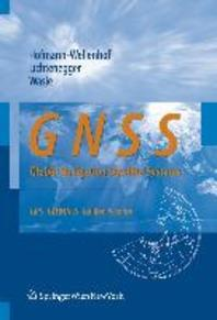 GNSS - Global Navigation Satellite Systems : GPS, GLONASS, Galileo and More