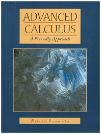 Advanced Calculus : A friendly Approach