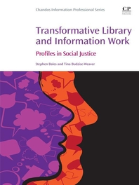 Transformative Library and Information Work: Profiles in Social Justice