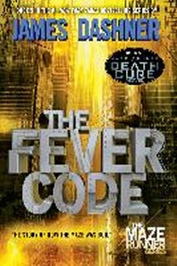 [해외]The Fever Code (Maze Runner, Book Five; Prequel) (Paperback)