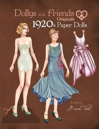 Dollys and Friends Originals 1920s Paper Dolls