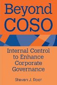Beyond COSO : Internal Control to Enhance Corporate Governance