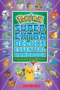 Super Extra Deluxe Essential Handbook (Pokemon): The Need-To-Know STATS and Facts on Over 900 Charac