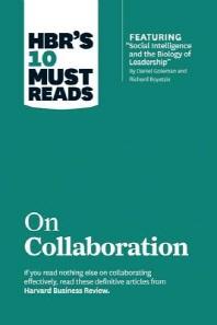 """[해외]Hbr's 10 Must Reads on Collaboration (with Featured Article """"social Intelligence and the Biology of Leadership,"""" by Daniel Goleman and Richard Boyatzi (Paperback)"""