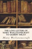 [해외]The Love Letters of Mary Wollstonecraft to Gilbert Imlay