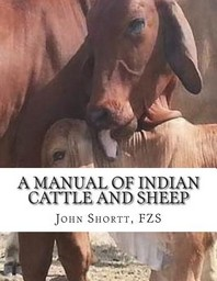 A Manual of Indian Cattle and Sheep