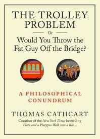 [보유]The Trolley Problem, or Would You Throw the Fat Guy Off the Bridge?