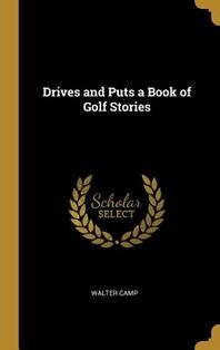 [해외]Drives and Puts a Book of Golf Stories (Hardcover)