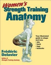 Women's Strength Training Anatomy /새책수준    ☞ 서고위치:Rx 2  *[구매하시면 품절로 표기됩니다]