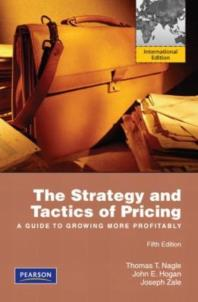 Strategy and Tactics of Pricing : Guide to Growing More Profitably
