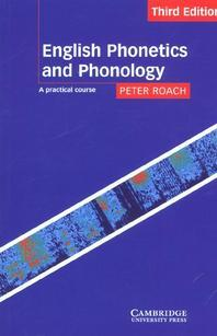 English Phonetics and Phonology, 3/e : A Practical Course/Student's Edition