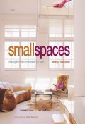Small Spaces : Making the Most of the Space you Have