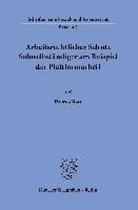 [해외]Arbeitsrechtlicher Schutz Soloselbstandiger Am Beispiel Der Plattformarbeit