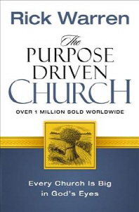 Purpose Drivenr Church : Growth Without Compromising Your Message and Mission
