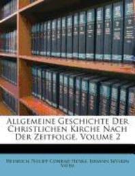 Allgemeine Geschichte Der Christlichen Kirche Nach Der Zeitfolge Von D. Heinrich Philipp Konrad Henke.