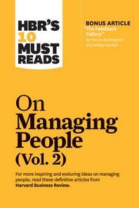 """[해외]Hbr's 10 Must Reads on Managing People, Vol. 2 (with Bonus Article """"the Feedback Fallacy"""" by Marcus Buckingham and Ashley Goodall) (Paperback)"""