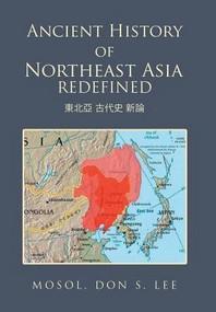 [해외]Ancient History of Northeast Asia Redefined (Hardcover)