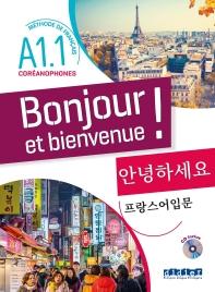 Bonjour Et Bienvenue ! - Pour Coreanophones  A1.1 - Livre + Cd  안녕하세요 프랑스어 입문