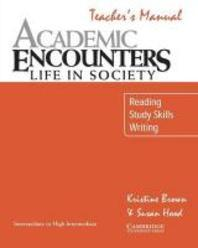 Academic Encounters : Life in Society (Teacher's Manual)