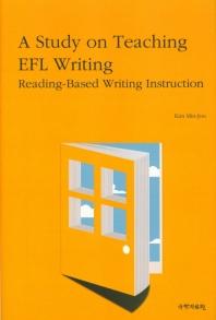 A Study on Teaching EFL Writing:Reading-Based Writing Instruction(외국어로서의 영어 교육을 위한)(양?