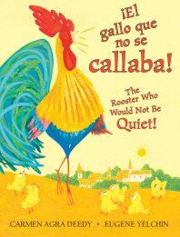 [해외]The Rooster Who Would Not Be Quiet! / El gallo que no se callaba! (Hardcover)