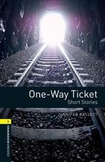 ONE WAY TICKET (NEW OXFORD BOOKWORMS 1)