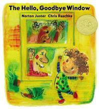 Hello, Goodbye Window (2006 Caldecott Medal Winner)
