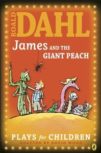 James and the Giant Peach  Plays for Children