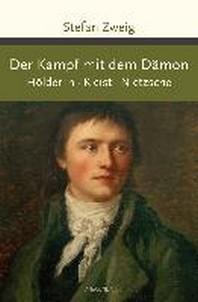 [해외]Der Kampf mit dem Daemon. Hoelderlin. Kleist. Nietzsche