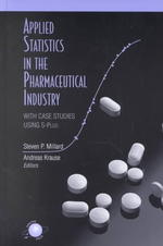 Applied Statistics in the Pharmaceutical Industry : With Case Studies Using S-Plus