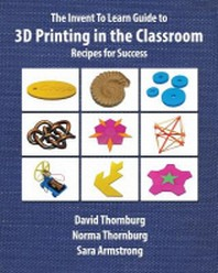 [해외]The Invent To Learn Guide to 3D Printing in the Classroom