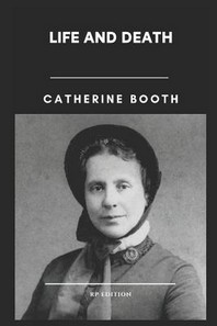 Catherine Booth Life and Death