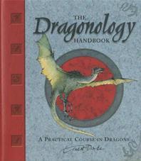 Dr. Ernest Drake's Dragonology Handbook