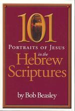 101 Portraits of Jesus in the Hebrew Scriptures