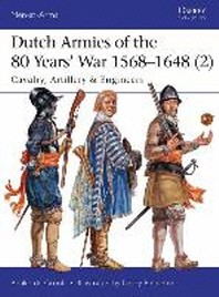 Dutch Armies of the 80 Years' War 1568-1648 (2)