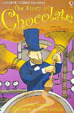 The Stories of Chocolate (USBORNE YOUNG READING: SERIES ONE)