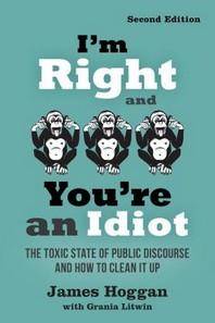[해외]I'm Right and You're an Idiot - 2nd Edition