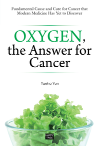 Oxygen, the Answer for Cancer