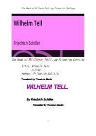 쉴러의 빌헬름 텔, 윌리엄 텔. The Book of Wilhelm Tell, by Friedrich Schiller