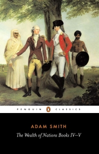Wealth of Nations Book 4-5 (Penguin Classics)