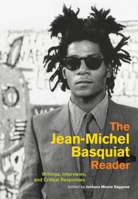 [해외]The Jean-Michel Basquiat Reader (Hardcover)