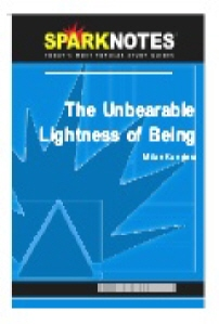 Unbearable Lightness of Being (SparkNotes Literature Guide)