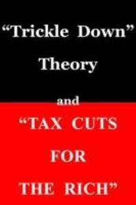 "[해외]""trickle Down Theory"" and ""tax Cuts for the Rich"""